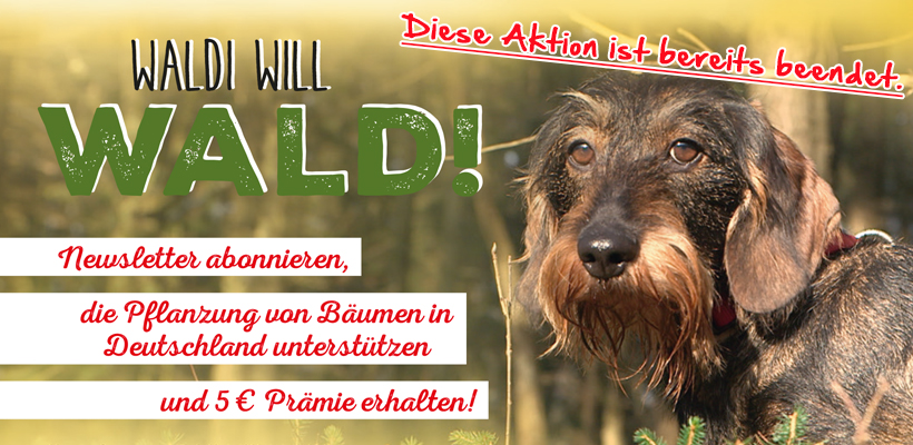 Waldi will Wald - Aktion abgeschlossen!